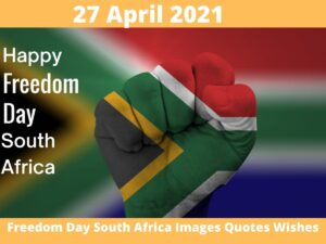 Happy freedom Day South Africa 2021 Images Quotes Wishes