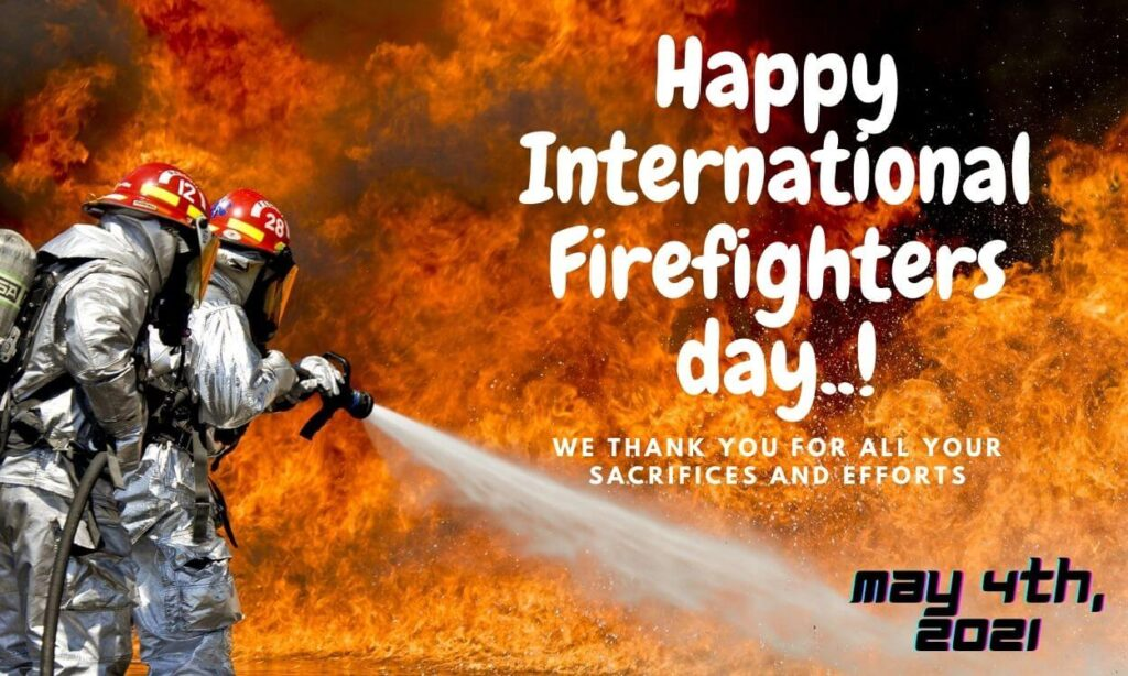 Happy International Firefighters Day 2021